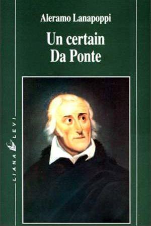Un certain Da Ponte - librettiste de Mozart - di Aleramo Lanapoppi